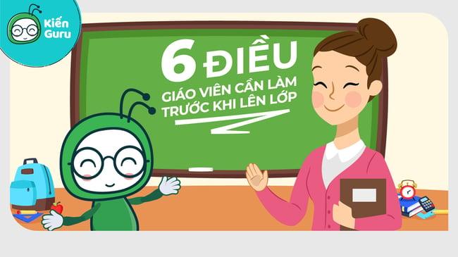 6-điều-giáo-viên-cần-làm-trước-khi-lên-lớp